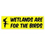Wetlands are For the Birds bumper sticker