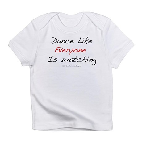 Everyone Is Watching Infant T-Shirt