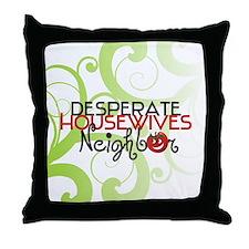 Desperate Housewives Neighbor Throw Pillow