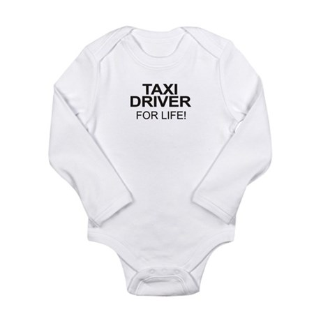 Taxi Driver For Life Long Sleeve Infant Bodysuit