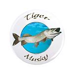 "Tiger musky 3.5"" Button"