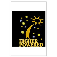 HIGHER POWERED Posters