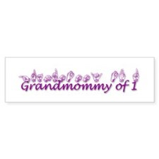Grandmommy of 1 Bumper Sticker