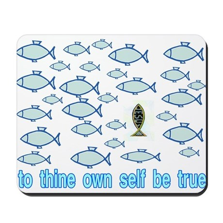 TO THINE OWN SELF Mousepad