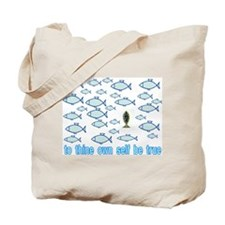 TO THINE OWN SELF Tote Bag