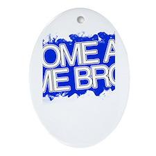 Cute Come at me bro Ornament (Oval)