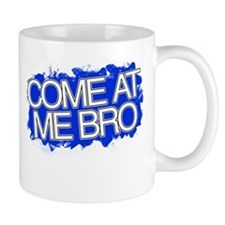 Cute Come at me bro Mug