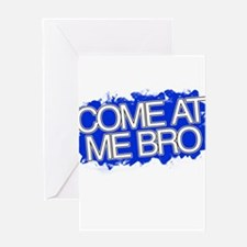 Come At Me Bro - Jersey Shore Greeting Cards