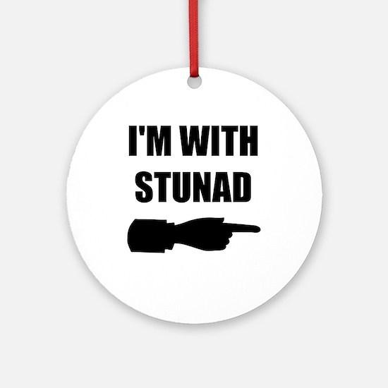 I'm With Stunad Ornament (Round)