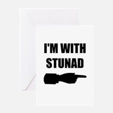 I'm With Stunad Greeting Card