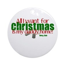 All I want Daddy Navy Son Ornament (Round)