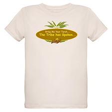The tribe has spoken. T-Shirt