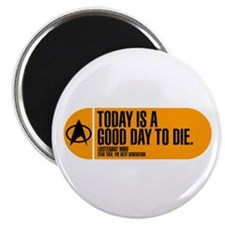 Good Day to Die Magnet