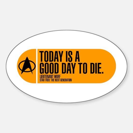 Good Day to Die Sticker (Oval)