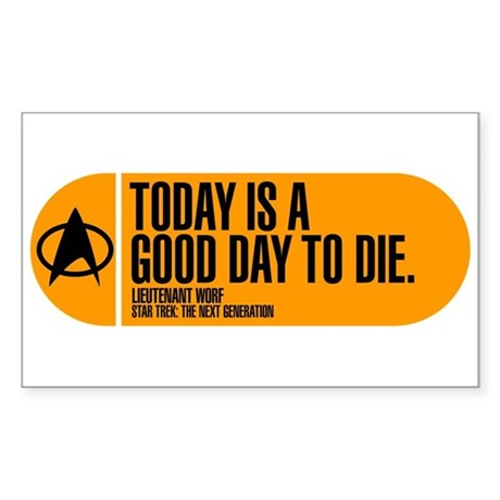 Good Day to Die Sticker (Rectangle)