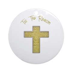TisTheReasonChristmasOrnament Ornament (Round)