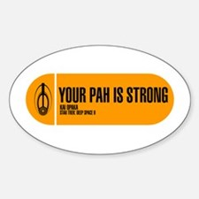 Your Pah is Strong Sticker (Oval)
