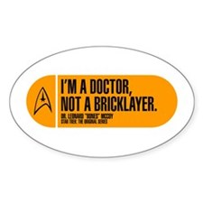 I'm a Doctor Not a Bricklayer Decal