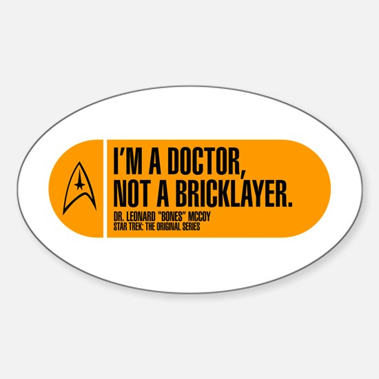 I'm a Doctor Not a Bricklayer Sticker (Oval)