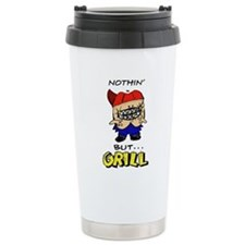 Nothin' But...Grill Travel Mug