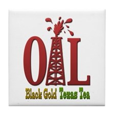 Oil, Black Gold, Texas Tea Tile Coaster