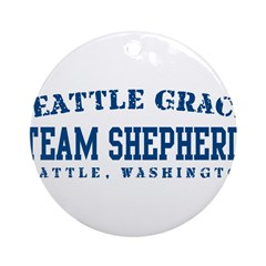 Team Shepherd - Seattle Grace Ornament (Round)