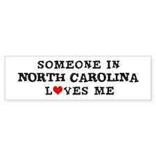 Someone in North Carolina Bumper Bumper Sticker