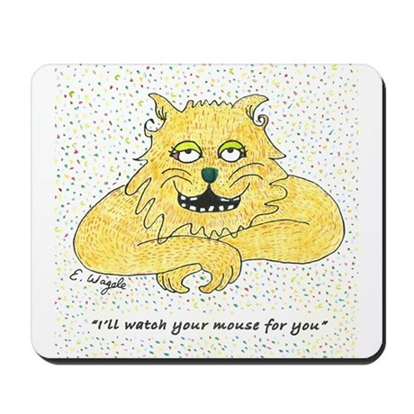 "Cat Mousepad ""I'll watch your mouse for you&a"