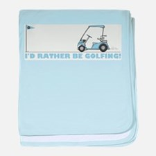 I rather be golfing baby blanket