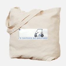 I rather be golfing Tote Bag
