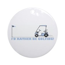 I rather be golfing Ornament (Round)