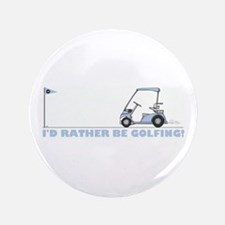 """I rather be golfing 3.5"""" Button"""