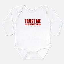 Trust me I'm in advertising Long Sleeve Infant Bod
