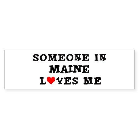 Someone in Maine Bumper Sticker