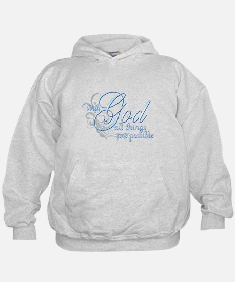 With God All Things are Possi Hoody