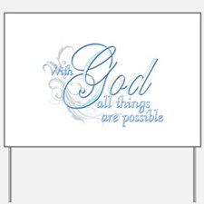 With God All Things are Possi Yard Sign