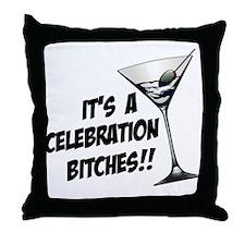 It's A Celebration Bitches! Throw Pillow