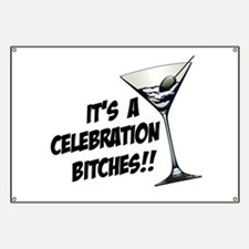 It's A Celebration Bitches! Banner