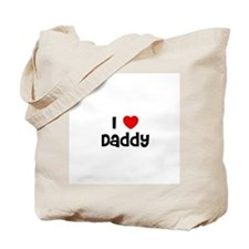 I * Daddy Tote Bag