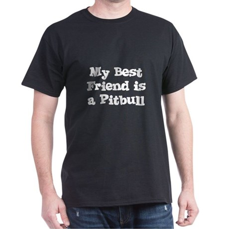 My Best Friend is a Pitbull Black T-Shirt