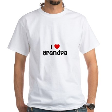 I * Grandpa White T-Shirt