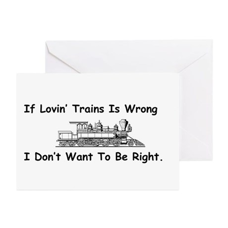 If Lovin' Trains is Wrong Greeting Cards (Pk of 10