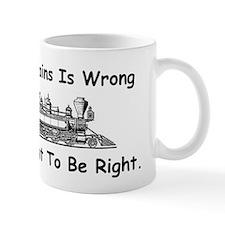If Lovin' Trains is Wrong Mug