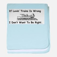 If Lovin' Trains is Wrong baby blanket