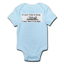 If Lovin' Trains is Wrong Infant Bodysuit