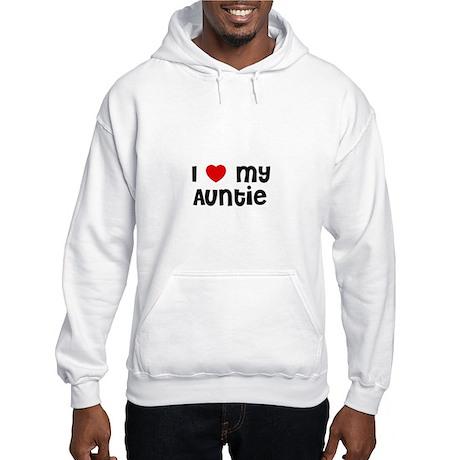 I * My Auntie Hooded Sweatshirt