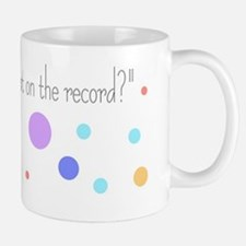 Do you want that on the record Mug