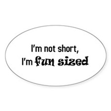 I'm not short, I'm fun sized Decal