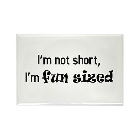 I'm not short, I'm fun sized Rectangle Magnet