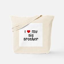 I * My Big Brother Tote Bag